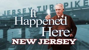 It Happened Here: New Jersey